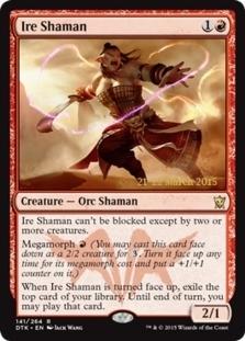 Ire Shaman [PRM-PRE] (F)