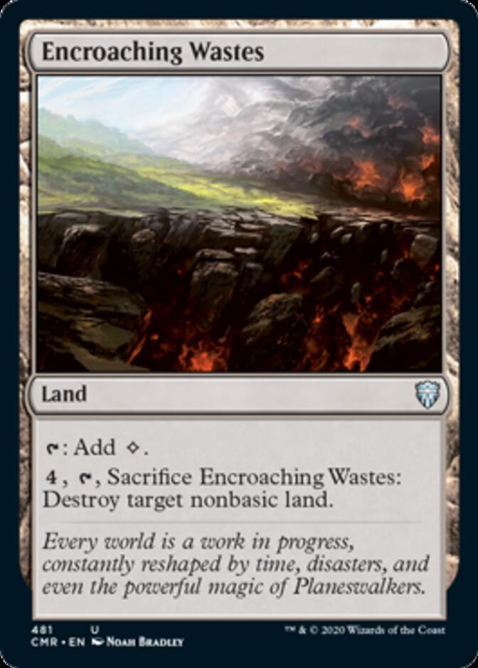Encroaching Wastes <precon> [CMR]