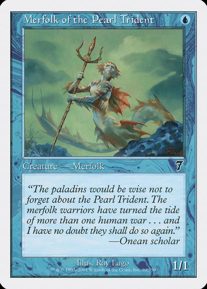 Merfolk of the Pearl Trident [7E]
