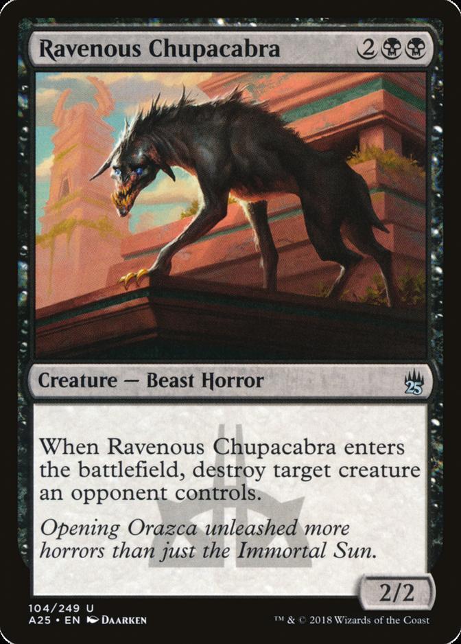 Ravenous Chupacabra [A25]