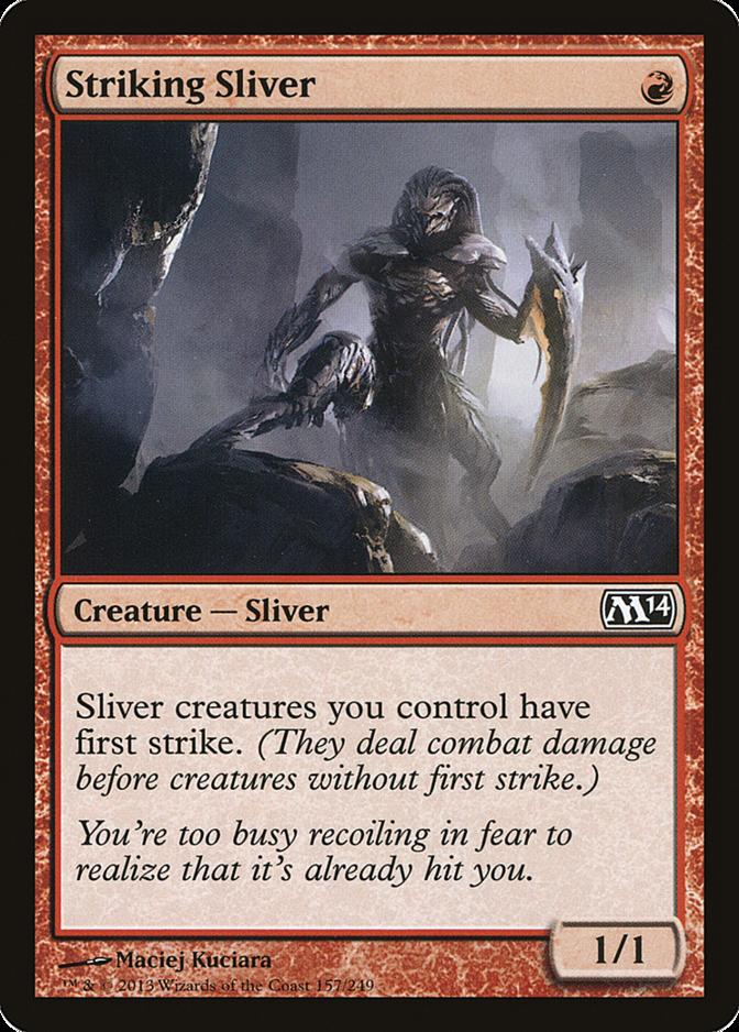 Striking Sliver [M14]