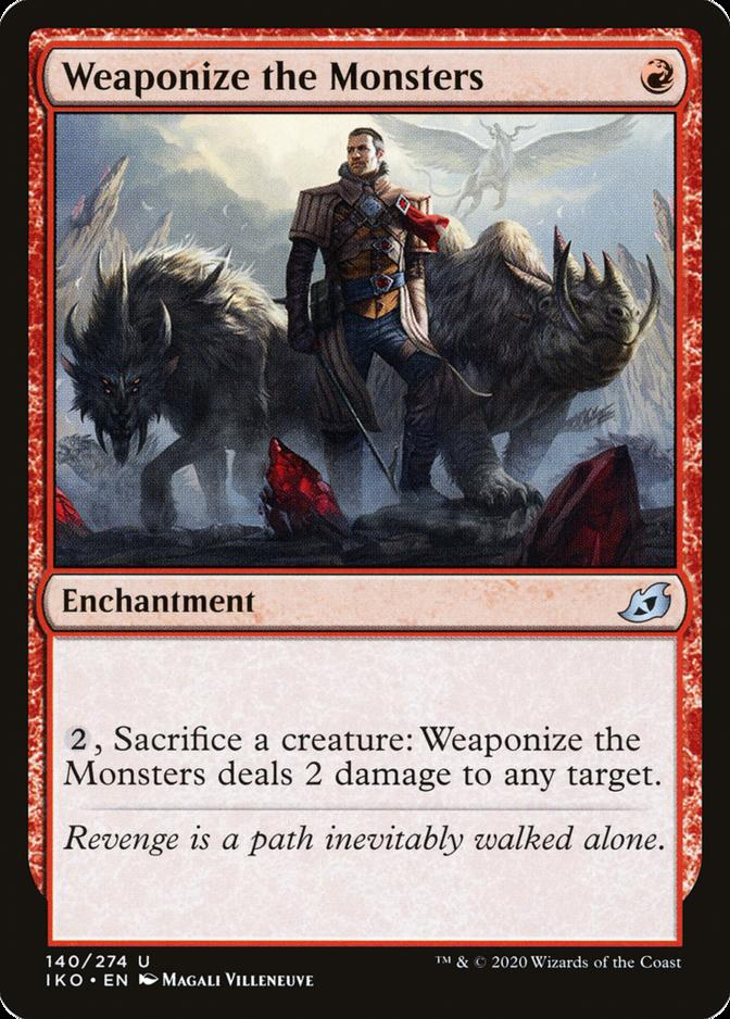 Weaponize the Monsters [IKO]